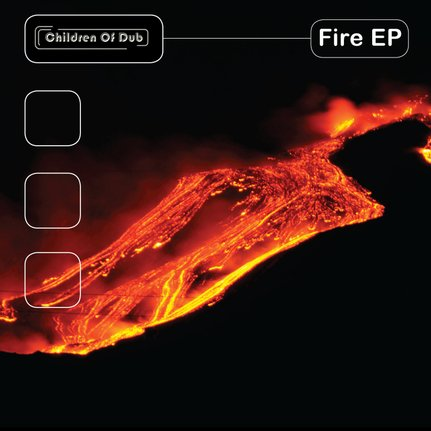 Children Of Dub - Fire EP, EDM, Dubstep, Garage, Lofi, Trap, eclectic