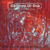 Children Of Dub - Nemesis/Transcendental, trance, psytrance, techno remixes