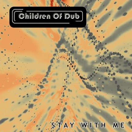 Children Of Dub - Stay With Me, Drum n Bass, Dub, Jazzy, eclectic